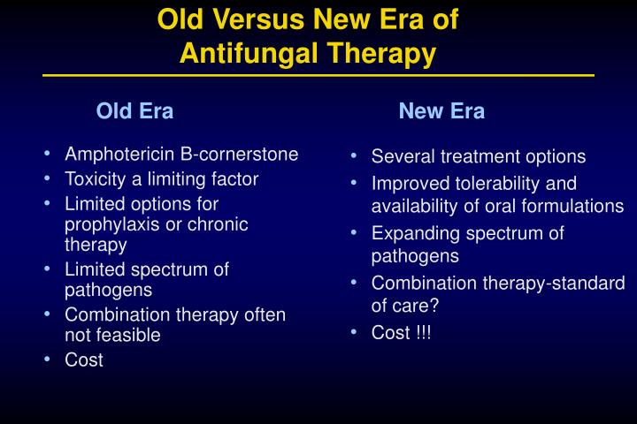 Old versus new era of antifungal therapy