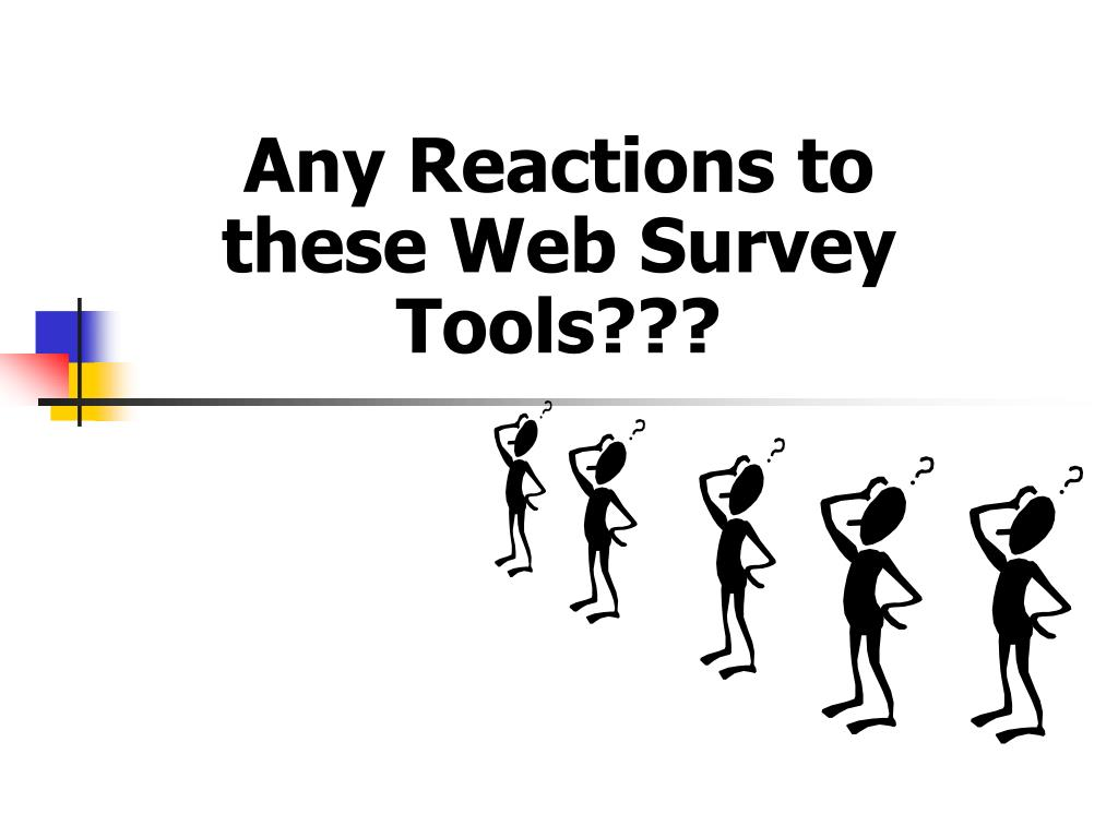 Any Reactions to these Web Survey Tools???