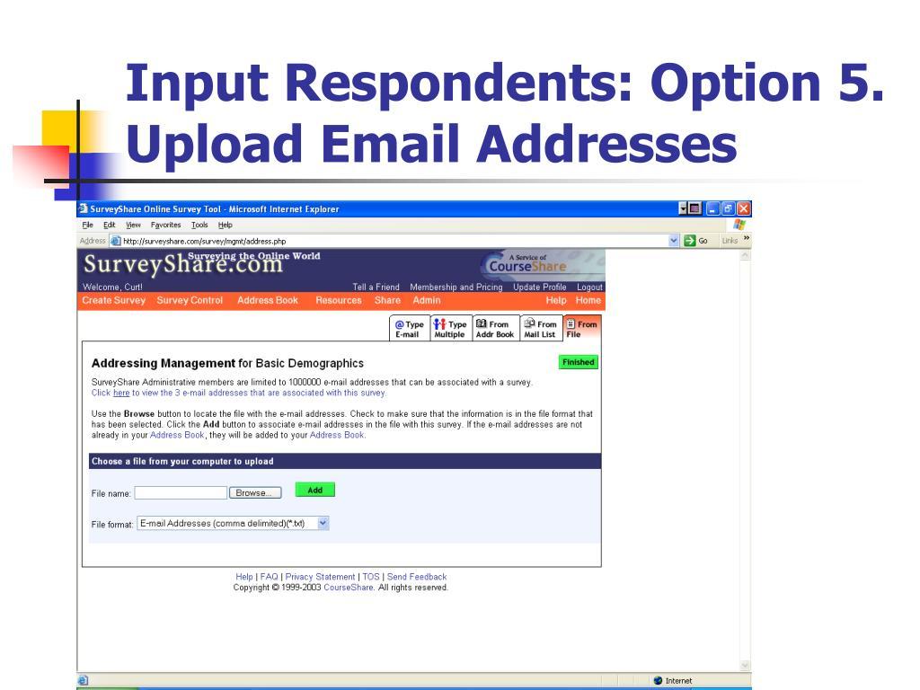 Input Respondents: Option 5. Upload Email Addresses
