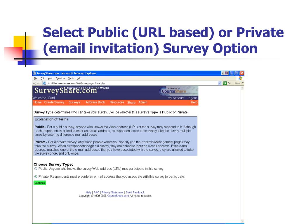 Select Public (URL based) or Private (email invitation) Survey Option