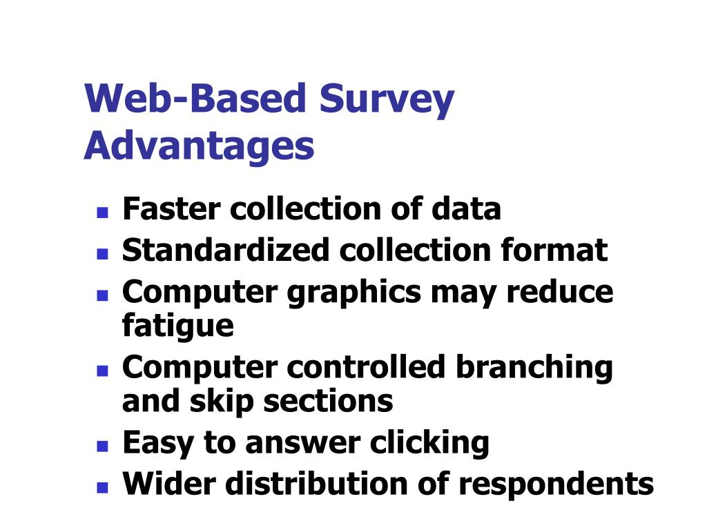 Web-Based Survey Advantages