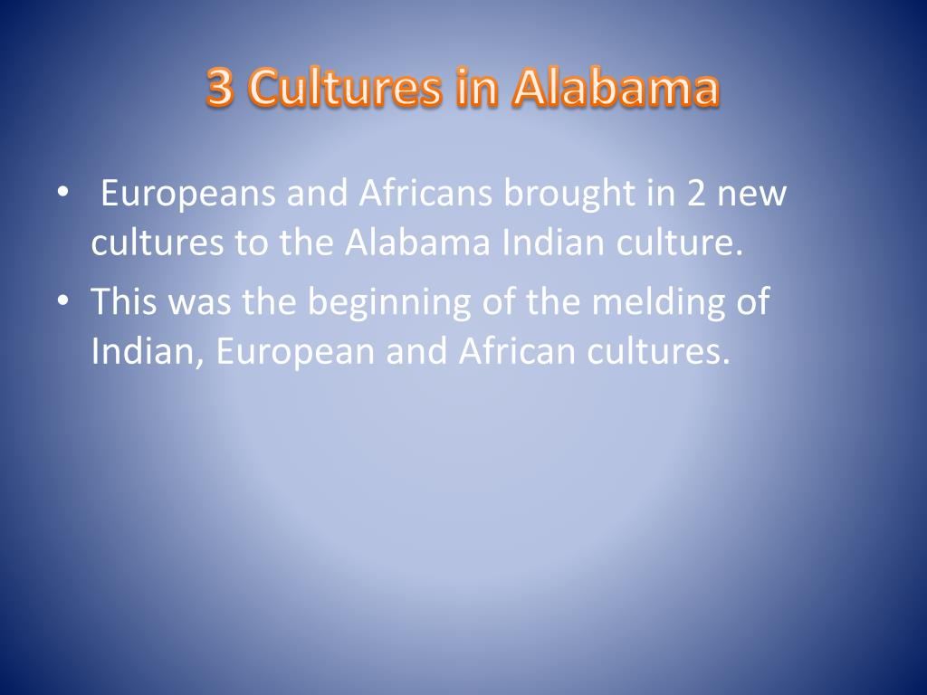 3 Cultures in Alabama