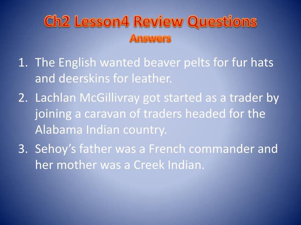 Ch2 Lesson4 Review Questions