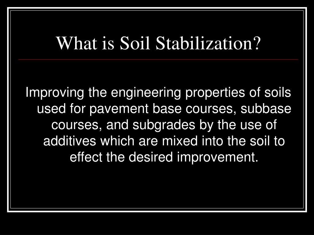 Ppt soil stabilization powerpoint presentation id 235047 for Define what is soil
