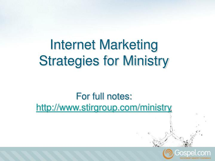 Internet marketing strategies for ministry for full notes http www stirgroup com ministry