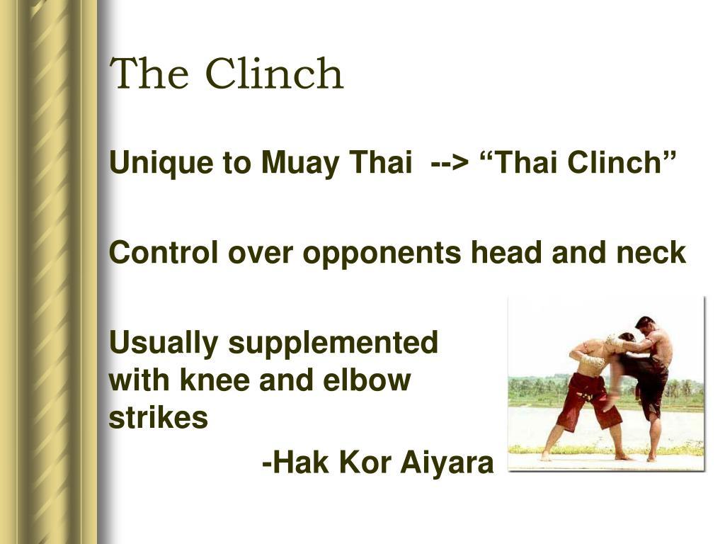 """Unique to Muay Thai  --> """"Thai Clinch"""""""