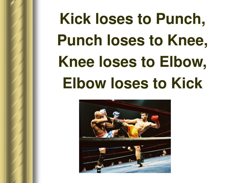 Kick loses to Punch,