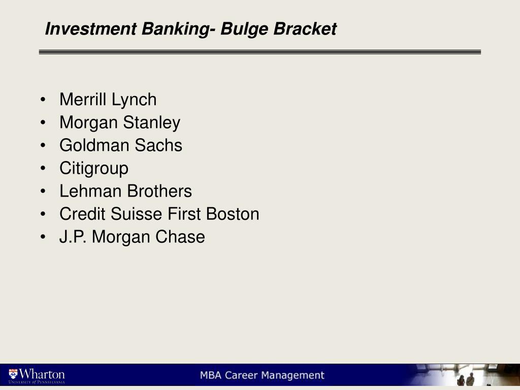 Investment Banking- Bulge Bracket