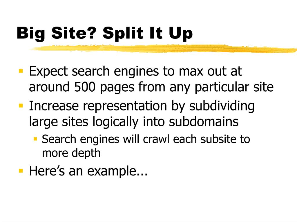 Expect search engines to max out at around 500 pages from any particular site