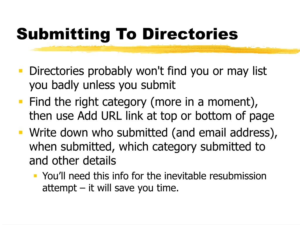 Directories probably won't find you or may list you badly unless you submit