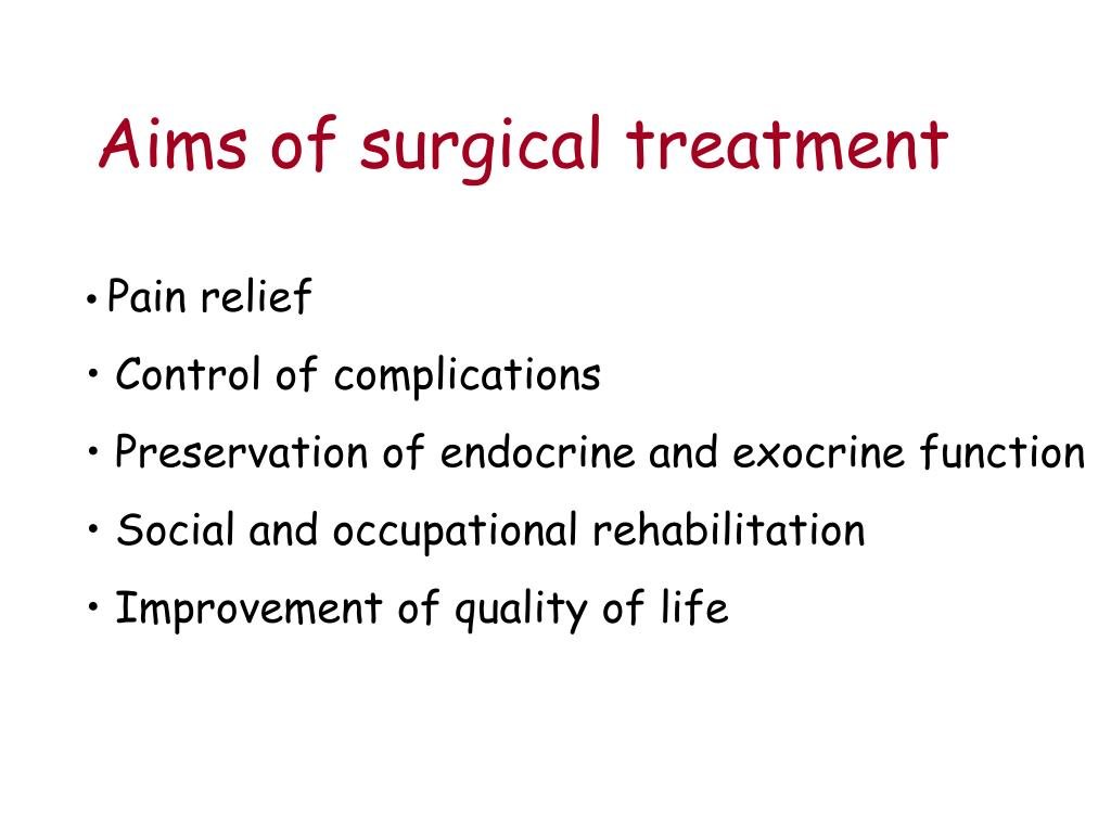 Aims of surgical treatment