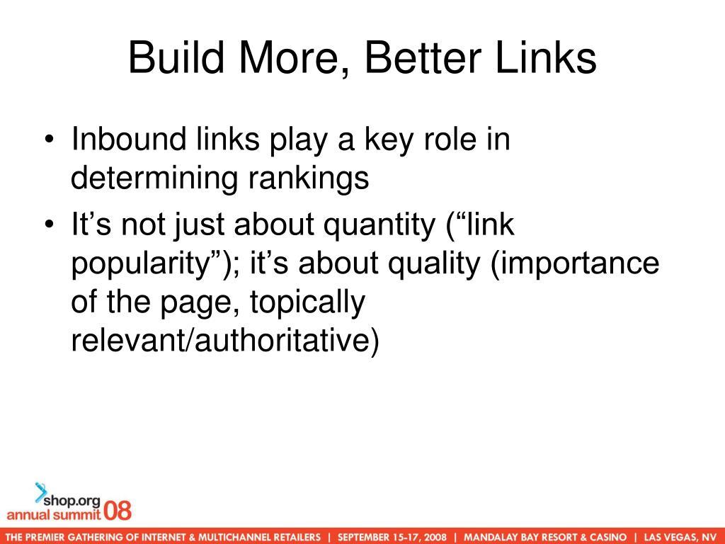 Build More, Better Links