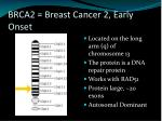 brca2 breast cancer 2 early onset