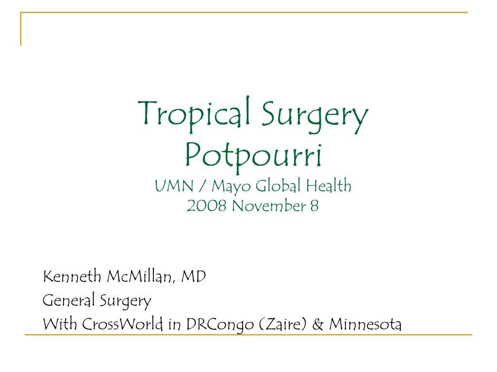 Tropical Surgery Potpourri
