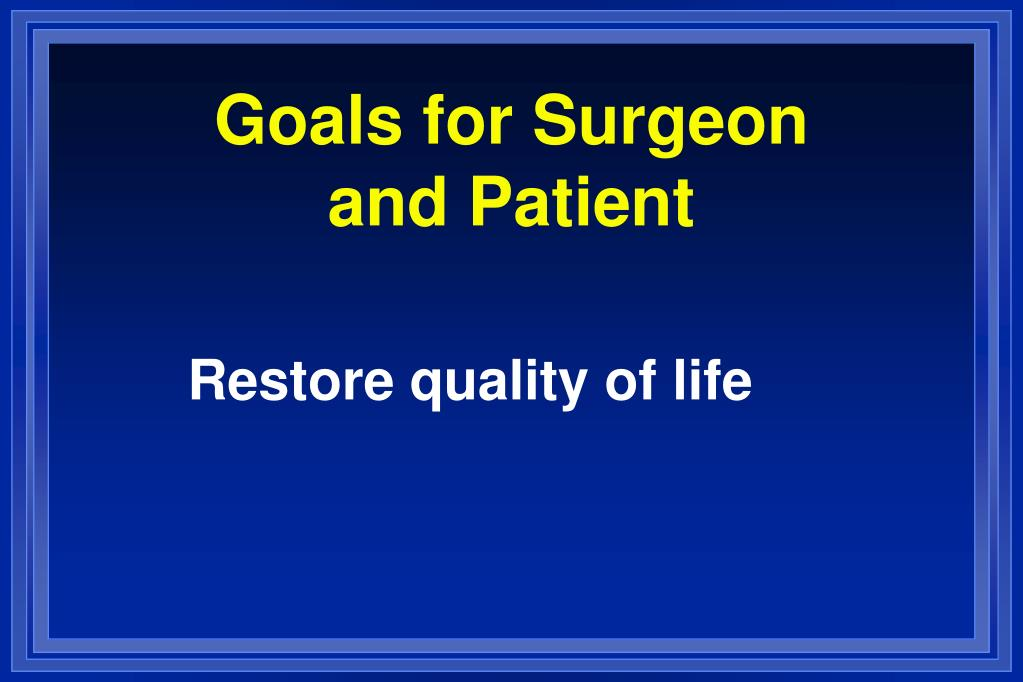 Goals for Surgeon