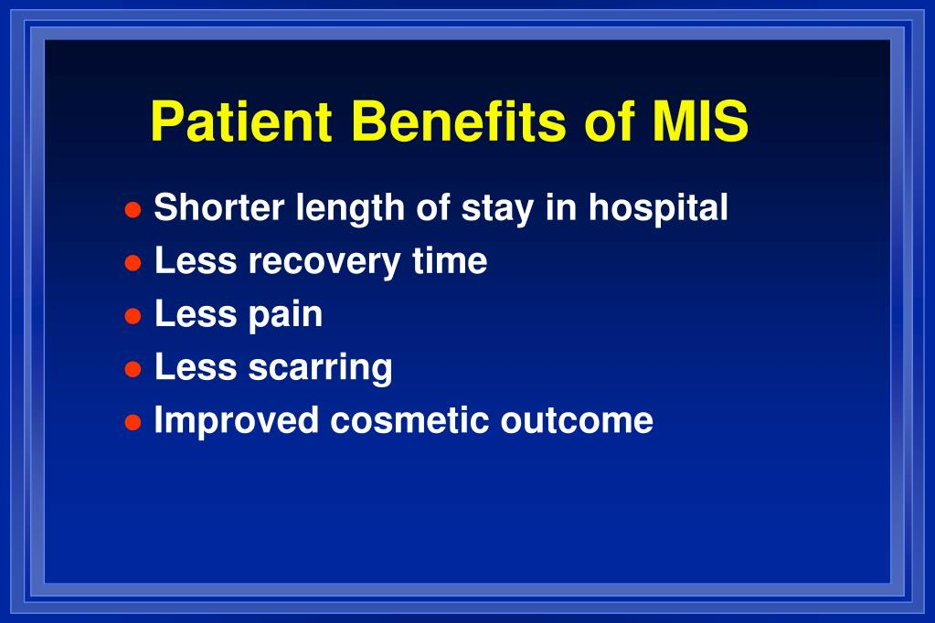 Patient Benefits of MIS