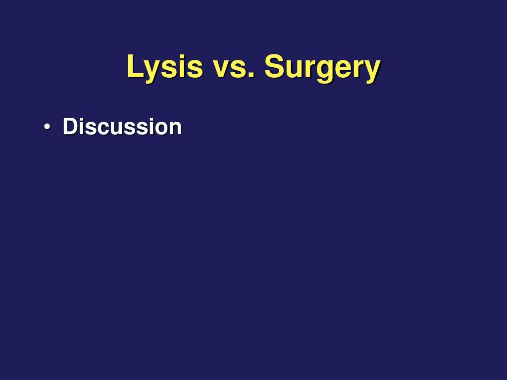 Lysis vs. Surgery