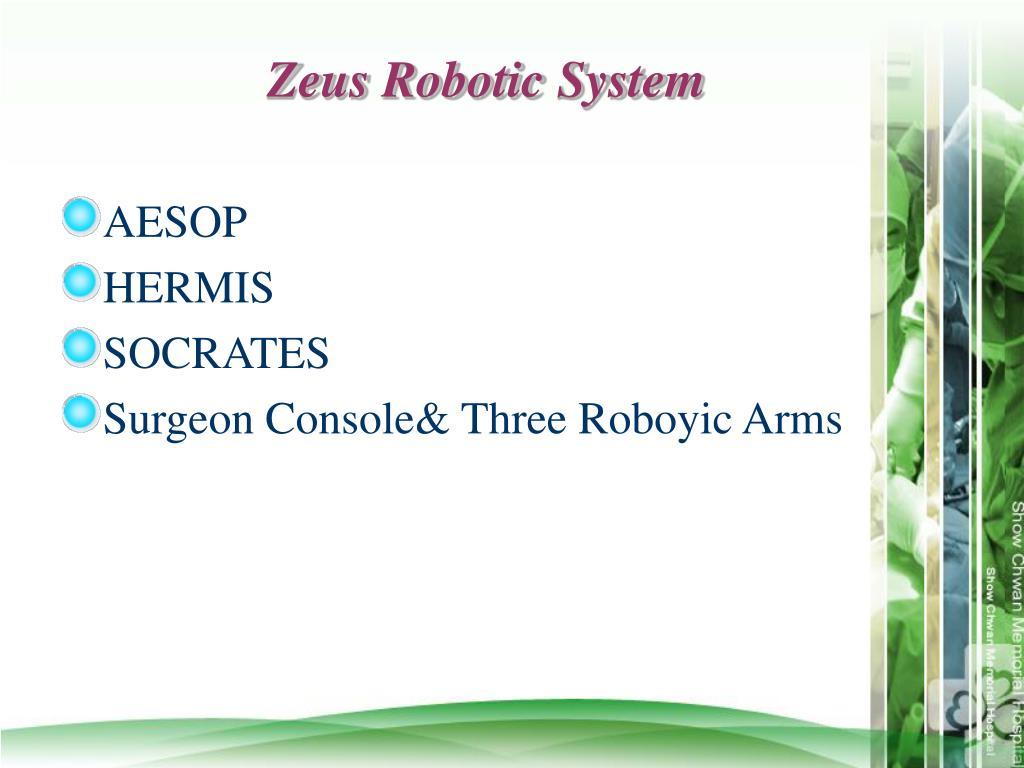 Zeus Robotic System