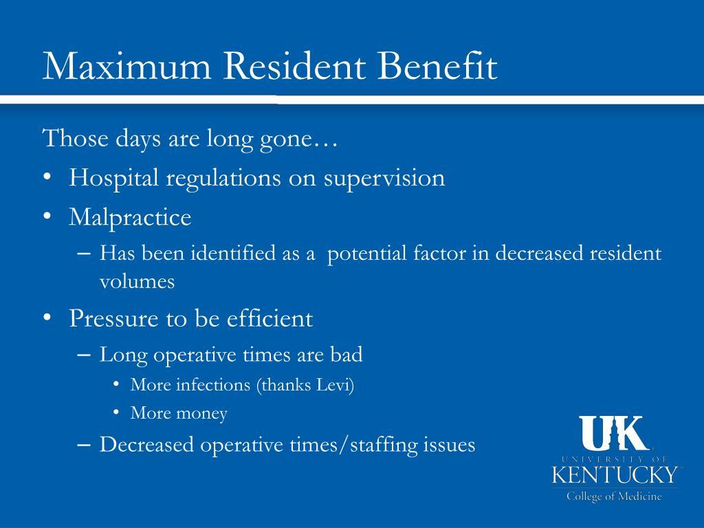 Maximum Resident Benefit