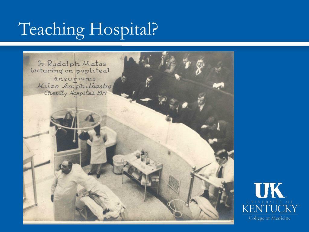 Teaching Hospital?