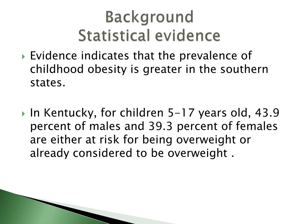Evidence indicates that the prevalence of childhood obesity is greater in the southern states.