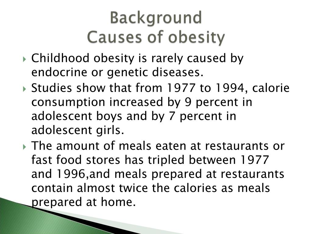 Childhood obesity is rarely caused by endocrine or genetic diseases.