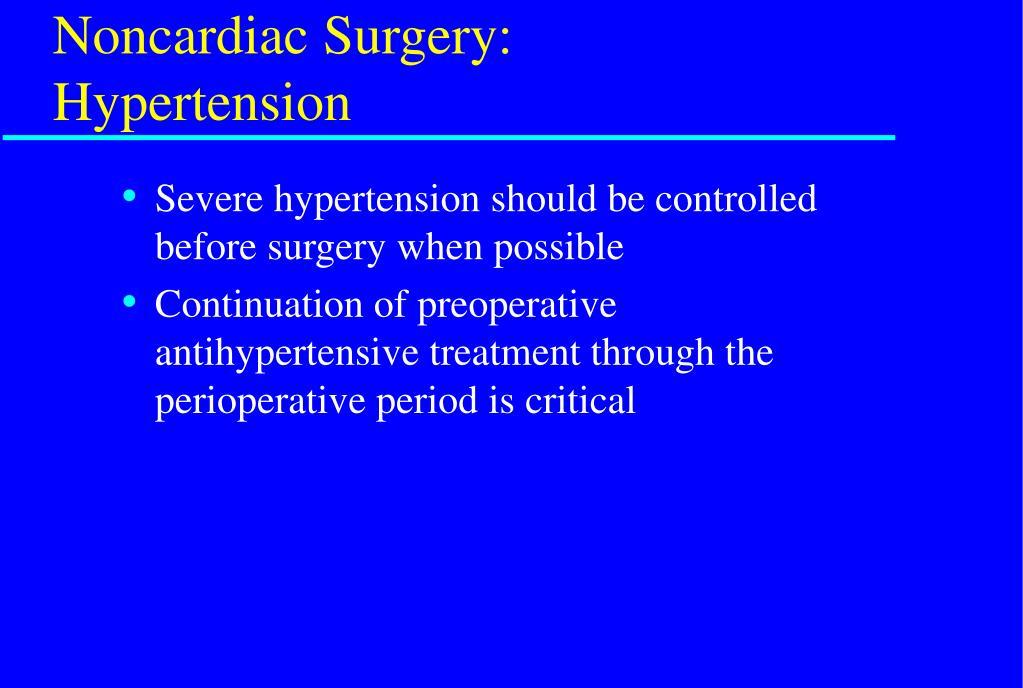 Noncardiac Surgery:  Hypertension
