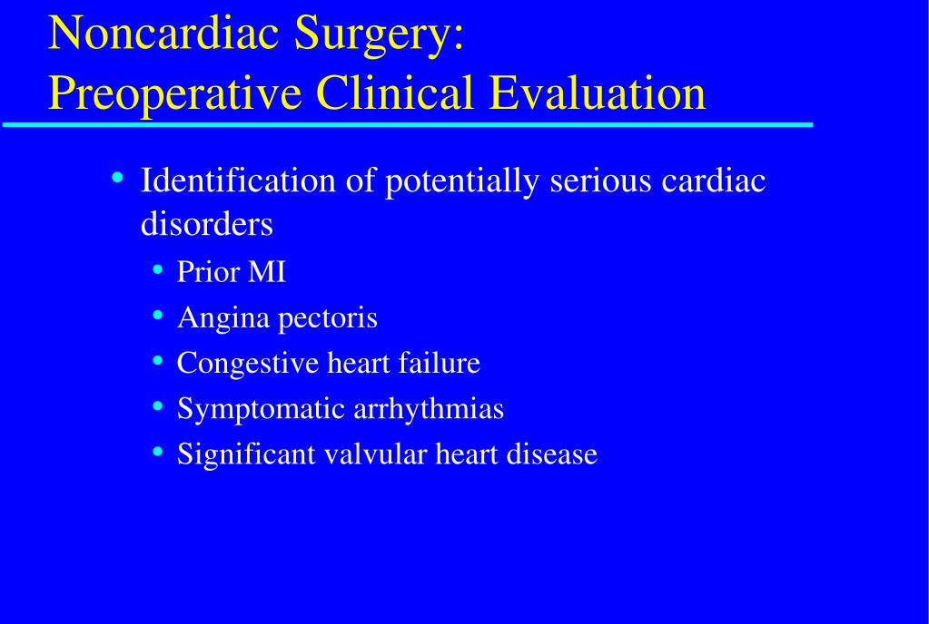 Noncardiac Surgery:  Preoperative Clinical Evaluation