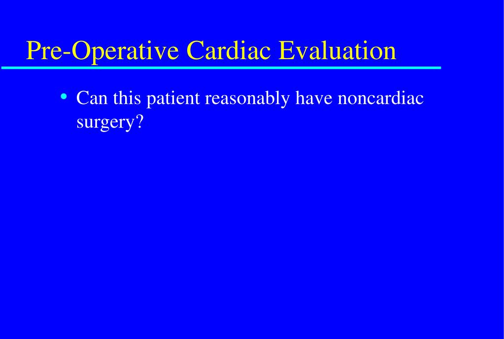 Pre-Operative Cardiac Evaluation