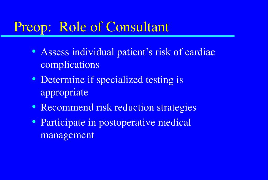 Preop:  Role of Consultant