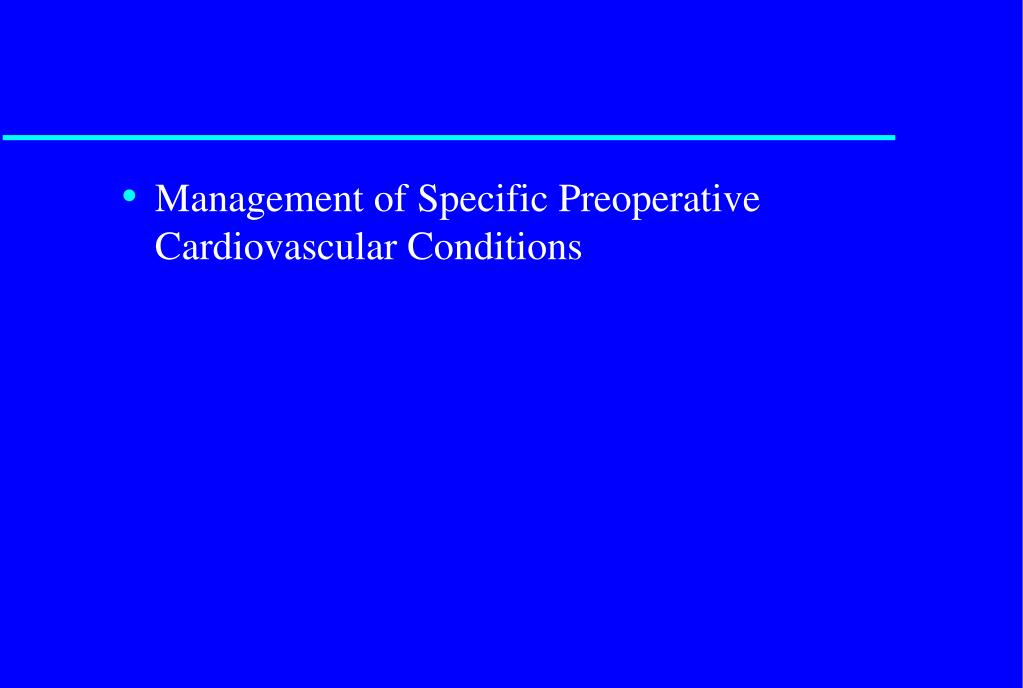 Management of Specific Preoperative Cardiovascular Conditions