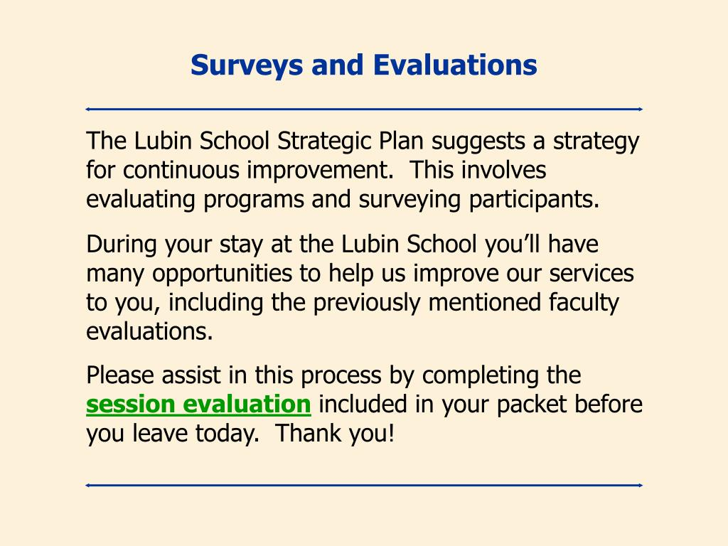 Surveys and Evaluations