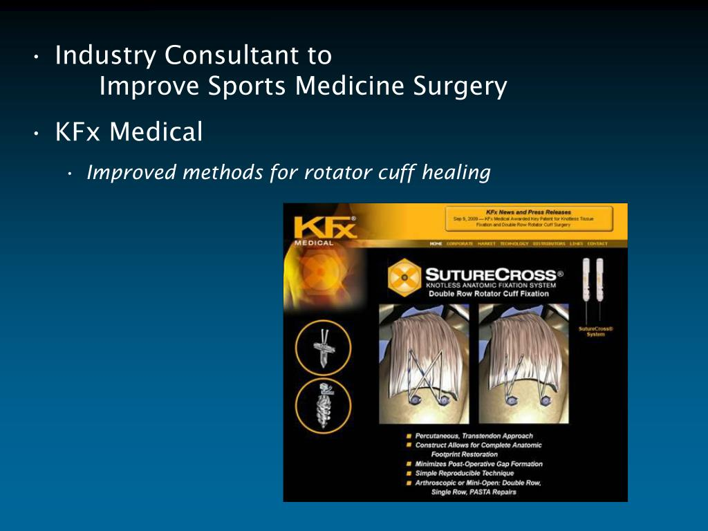 Industry Consultant to                                   Improve Sports Medicine Surgery
