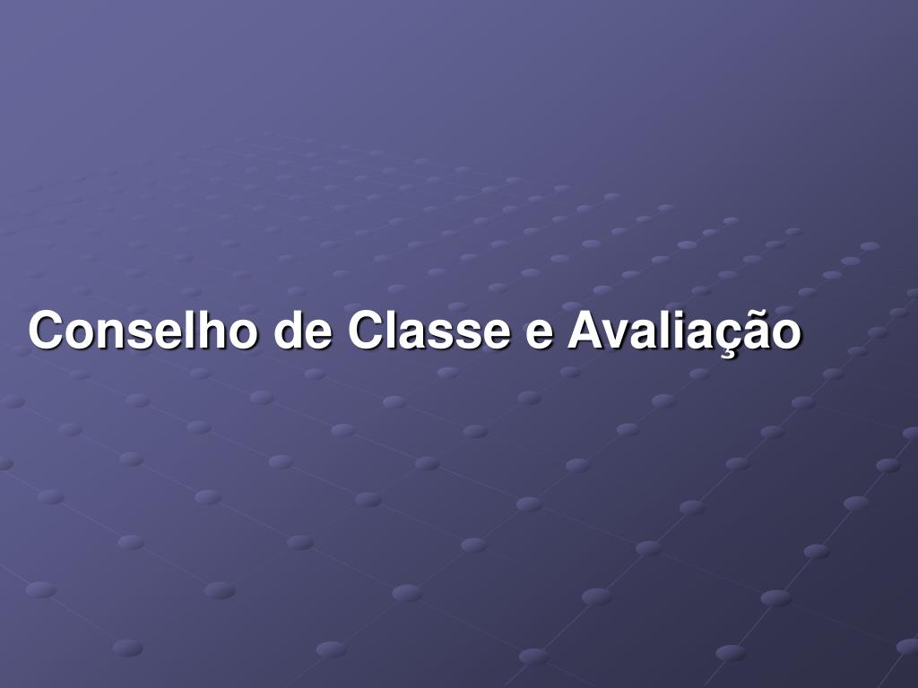 Conselho de Classe e Avaliação
