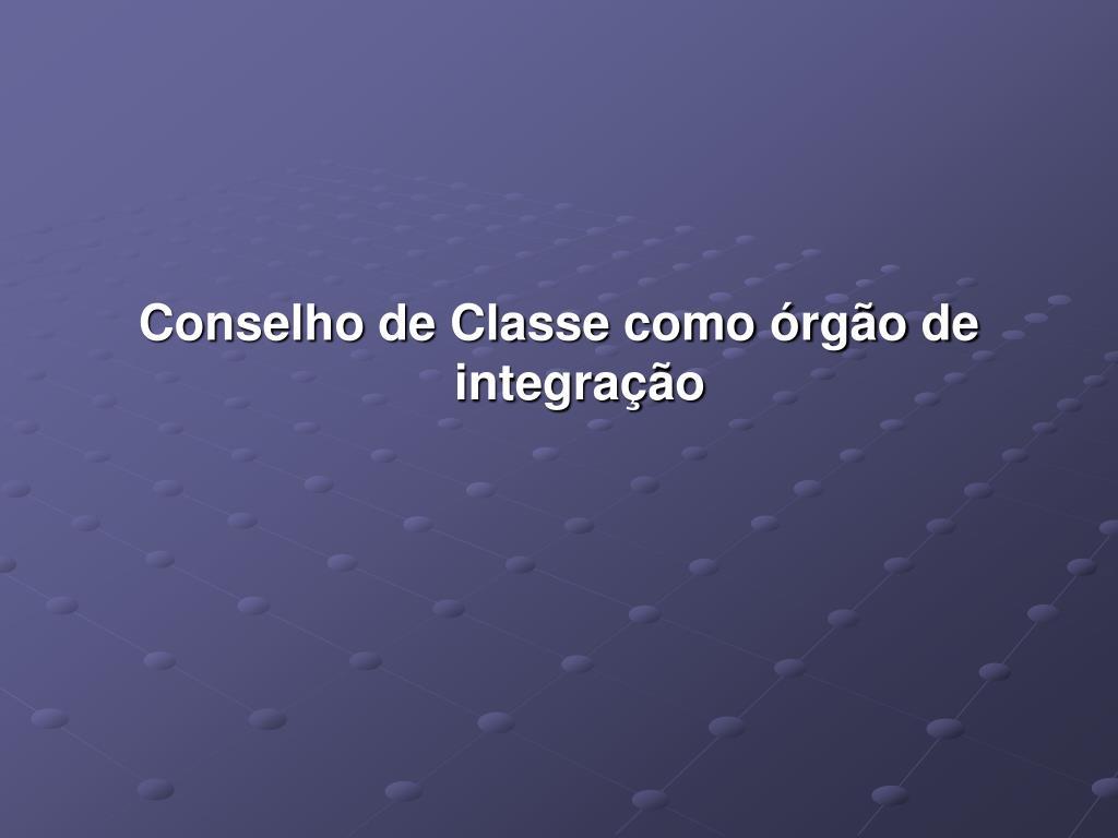 Conselho de Classe como órgão de integração