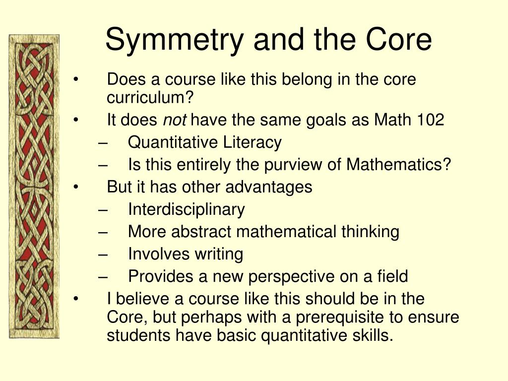 Symmetry and the Core