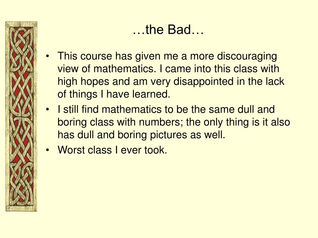 …the Bad…