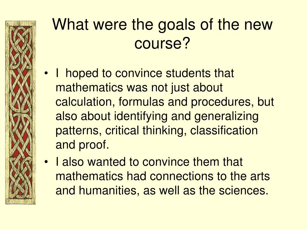 What were the goals of the new course?