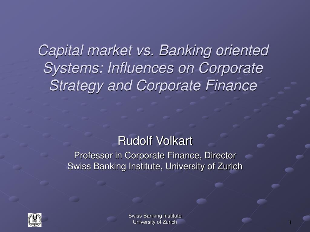 Capital market vs. Banking oriented Systems: Influences on Corporate Strategy and Corporate Finance