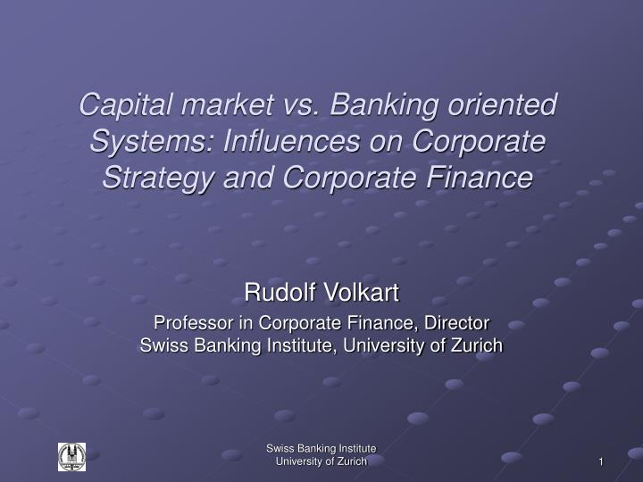 Capital market vs banking oriented systems influences on corporate strategy and corporate finance