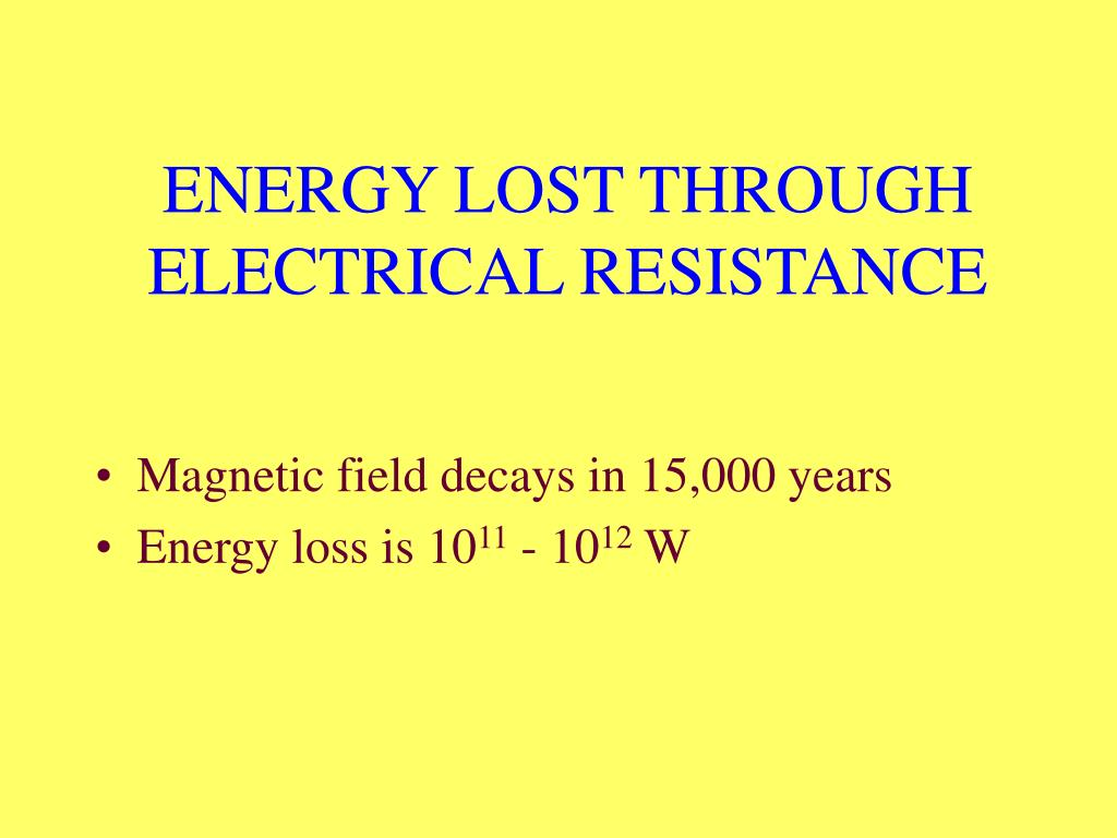 ENERGY LOST THROUGH ELECTRICAL RESISTANCE