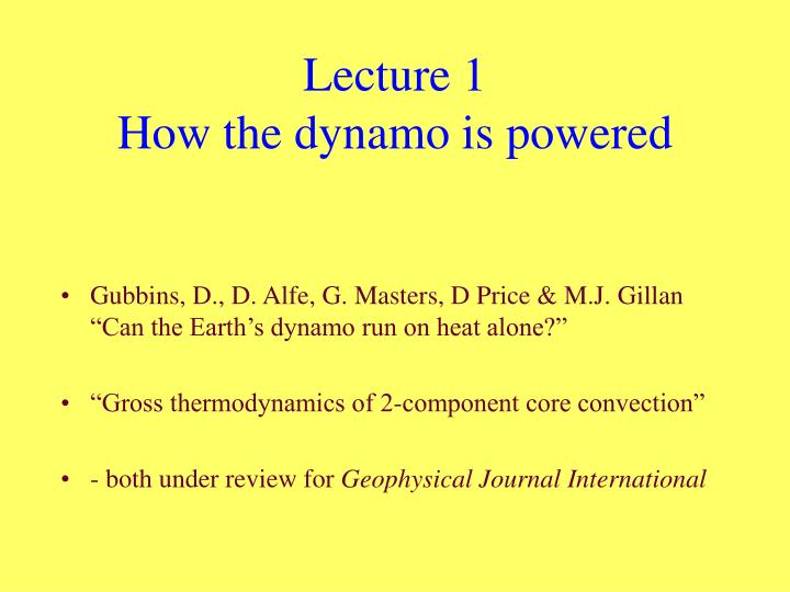 Lecture 1 how the dynamo is powered l.jpg