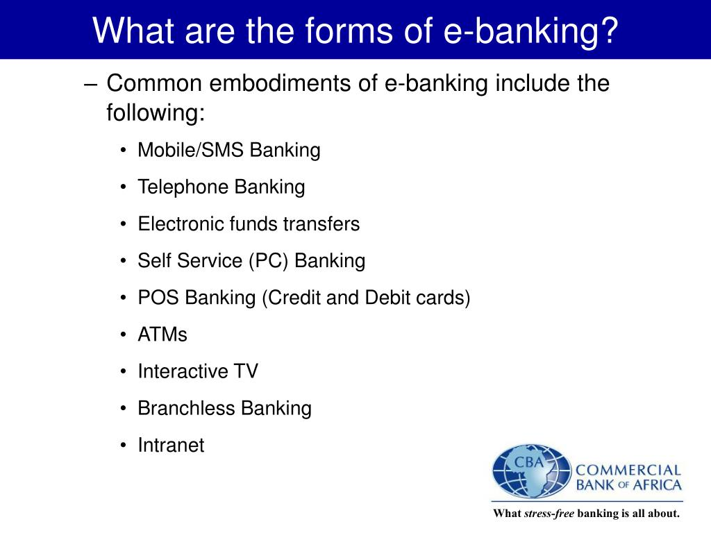 What are the forms of e-banking?