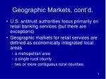 geographic markets cont d
