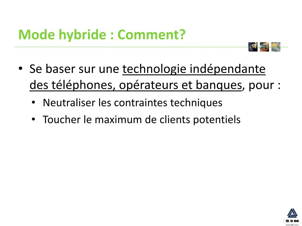 Mode hybride : Comment?