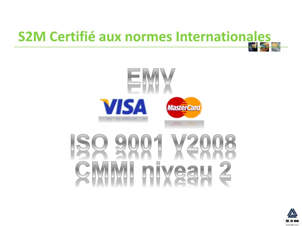 S2M Certifié aux normes Internationales