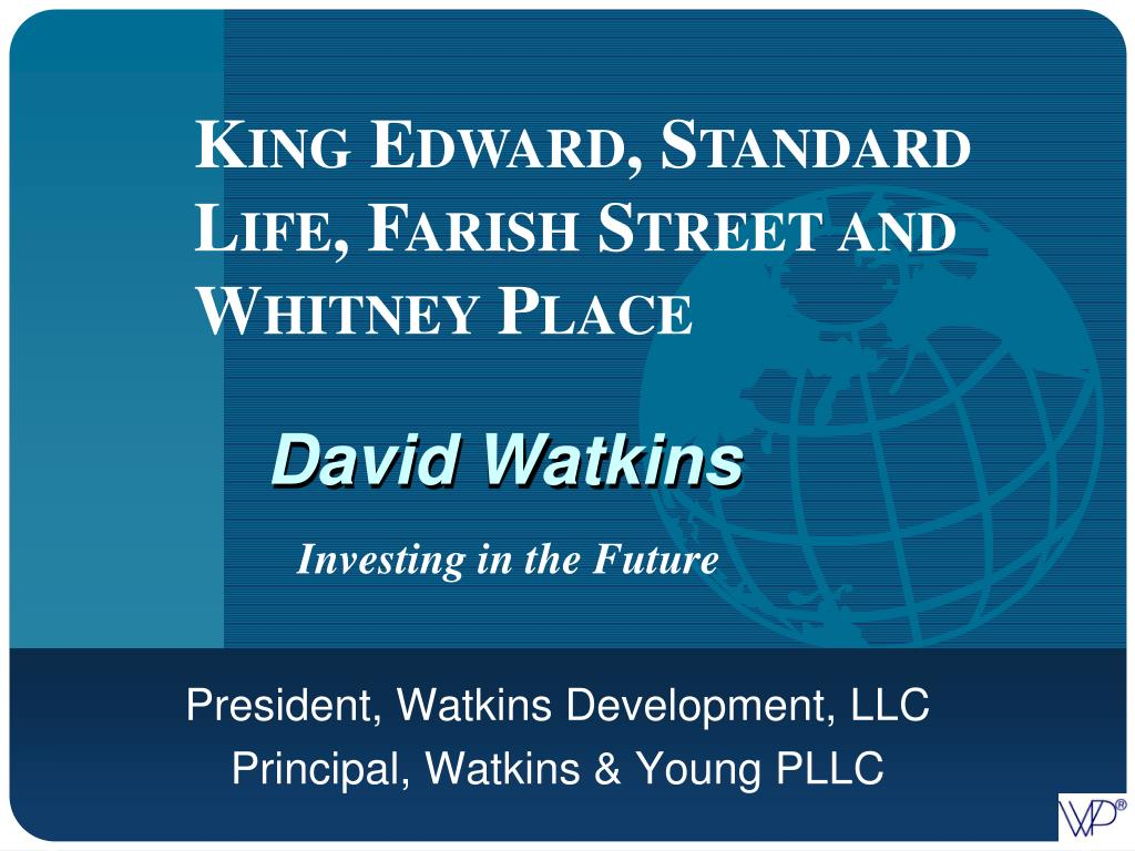 King Edward, Standard Life, Farish Street and Whitney Place