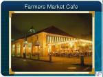 farmers market cafe