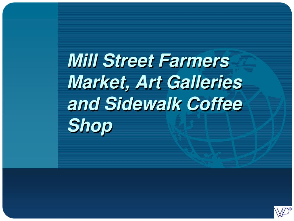 Mill Street Farmers Market, Art Galleries and Sidewalk Coffee Shop