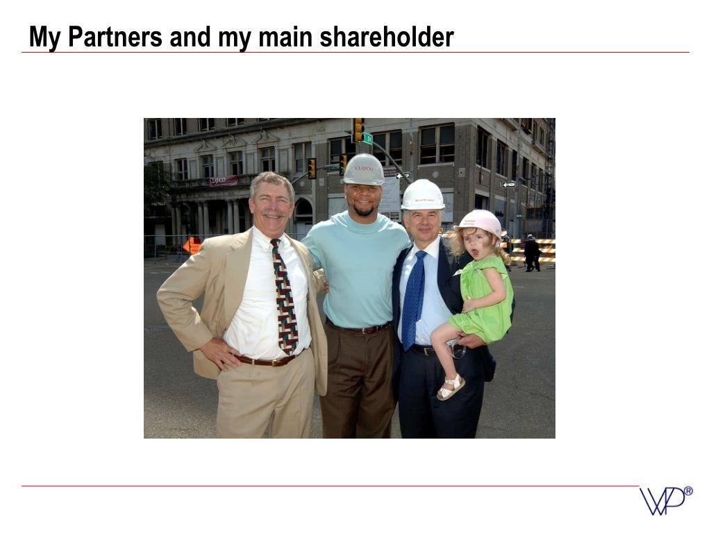 My Partners and my main shareholder